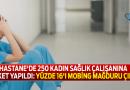 Sağlık kuruluşlarında görev yapan kadınlara Mobbing